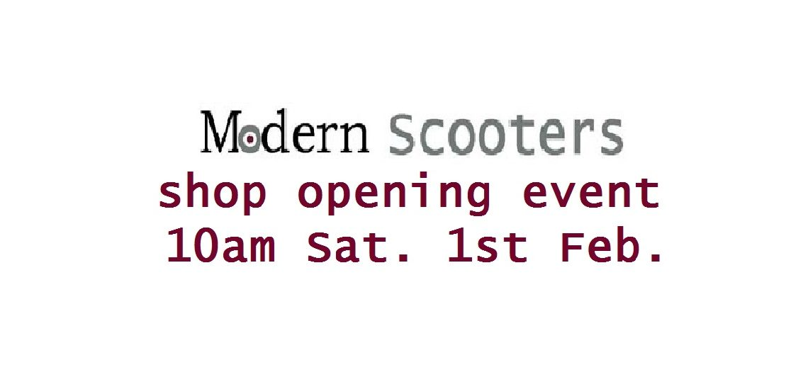 Modern Scooters shop opening event 1/2/14 10.00am
